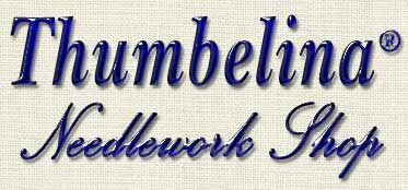 Welcome to Thumbelina Needlework Shop